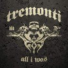 TREMONTI All I Was Album Cover