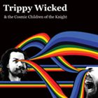 TRIPPY WICKED & THE COSMIC CHILDREN OF THE KNIGHT Imaginarianism album cover
