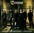 TRISTANIA Midwintertears / Angina album cover