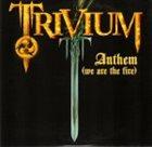 TRIVIUM Anthem (We Are The Fire) album cover
