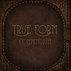 TRUE FORM Compendium album cover