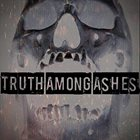 TRUTH AMONG ASHES Truth Among Ashes album cover