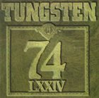 TUNGSTEN (LA) 74 LXXIV album cover