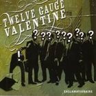 TWELVE GAUGE VALENTINE Exclamationaire album cover