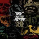 TWELVE GAUGE VALENTINE Shock Value album cover