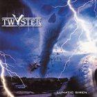 TWYSTER Lunatic Siren album cover