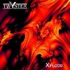 TWYSTER Xplode album cover