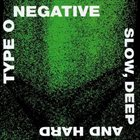 TYPE O NEGATIVE Slow, Deep and Hard album cover