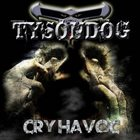 TYSONDOG Cry Havoc album cover