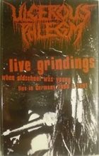 ULCEROUS PHLEGM Live Grindings 1990 & 1991 album cover