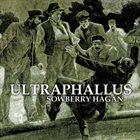 ULTRAPHALLUS Sowberry Hagan album cover