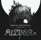 ULVER Trolsk Sortmetall 1993-1997 album cover