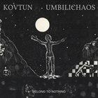 UMBILICHAOS Belong To Nothing album cover