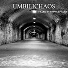 UMBILICHAOS Filled By Empty Spaces album cover