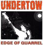 UNDERTOW Edge Of Quarrel album cover
