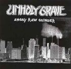 UNHOLY GRAVE Angry Raw Grinder album cover
