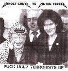 UNHOLY GRAVE Fuck Ugly Terrorists album cover