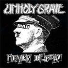 UNHOLY GRAVE Never Repeat album cover