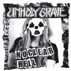 UNHOLY GRAVE Nuclear Hell album cover
