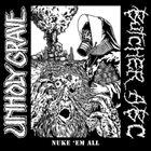 UNHOLY GRAVE Nuke 'em All album cover