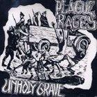 UNHOLY GRAVE Plague Rages / Unholy Grave album cover