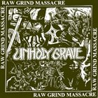 UNHOLY GRAVE Raw Grind Massacre album cover