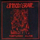 UNHOLY GRAVE Tortured Alive album cover