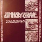 UNHOLY GRAVE Devastation / Untitled album cover