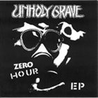 UNHOLY GRAVE Zero Hour album cover