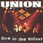 UNION Live In The Galaxy album cover