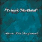 UNLUCKY MORPHEUS Miseria Kills Slaughterously album cover