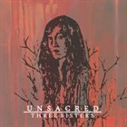 UNSACRED Three Sisters album cover