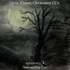 UNTIL DEATH OVERTAKES ME Symphony II: Absence of Life album cover