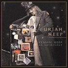 URIAH HEEP Classic Heep: An Anthology (US) album cover
