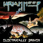 URIAH HEEP Electrically Driven album cover