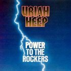 URIAH HEEP Power To The Rockers (US) album cover