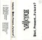 VALKYRIE (NJ) Past, Present...Future? album cover