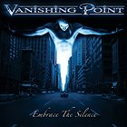 VANISHING POINT Embrace the Silence album cover
