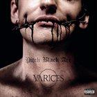 VARICES Pitch Black Art album cover