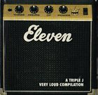 VARIOUS ARTISTS (GENERAL) Eleven (A Triple J Very Loud Compilation) album cover