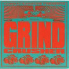 VARIOUS ARTISTS (GENERAL) Grindcrusher album cover