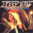 VARIOUS ARTISTS (GENERAL) Speed Kills - The Very Best In Speed Metal album cover