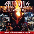 VARIOUS ARTISTS (GENERAL) Speed Kills...But Who's Dying? - Volume 4 of the Ultimate In Thrash album cover