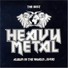 VARIOUS ARTISTS (GENERAL) The Best Heavy Metal Album In The World...Ever! album cover
