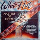 VARIOUS ARTISTS (GENERAL) White Hot Masters Of Metal album cover
