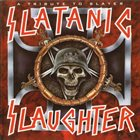 VARIOUS ARTISTS (TRIBUTE ALBUMS) Slatanic Slaughter: A Tribute To Slayer album cover