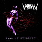 VATICAN (GA) Ache Of Eternity album cover