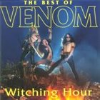 VENOM Witching Hour - The Best of Venom album cover