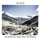 VICES Between My Mind And The World album cover
