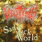 VICTIMS Sad Sick World album cover